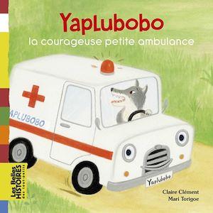 Téléchargez le livre :  Yaplubobo, la courageuse petite ambulance