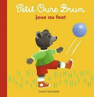 Téléchargez le livre :  Petit Ours Brun joue au foot