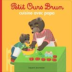 Download this eBook Petit Ours Brun cuisine avec Papa