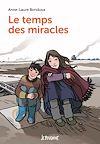 Le temps des miracles | Bondoux, Anne-Laure. Auteur