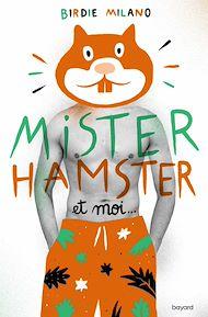 Téléchargez le livre :  Mister Hamster et moi