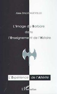 Téléchargez le livre :  L'IMAGE DU BARBARE DANS L'ENSEIGNEMENT DE L'HISTOIRE