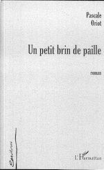 Téléchargez le livre :  UN PETIT BRIN DE PAILLE