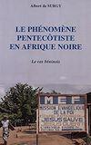 Télécharger le livre :  LE PHÉNOMÈNE PENTECÔTISTE EN AFRIQUE NOIRE