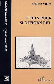 Téléchargez le livre :  CLEFS POUR SUNTHORN PHU
