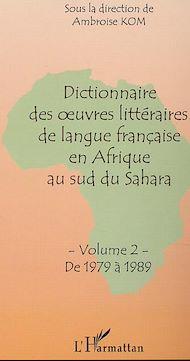 Téléchargez le livre :  Dictionnaire des oeuvres littéraires de langue française en Afrique au sud du Sahara