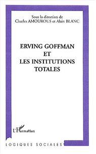 Téléchargez le livre :  ERVING GOFFMAN ET LES INSTITUTIONS TOTALES