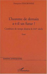 Téléchargez le livre :  L'HOMME DE DEMAIN A-T-IL UN FUTUR ?