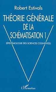 Téléchargez le livre :  THÉORIE GÉNÉRALE DE LA SCHÉMATISATION
