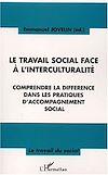Télécharger le livre :  LE TRAVAIL SOCIAL FACE À L'INTERCULTURALITÉ