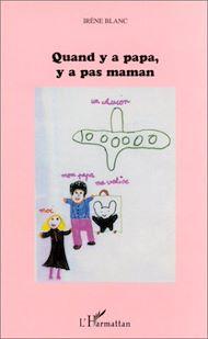 Téléchargez le livre :  QUAND Y A PAPA Y A PAS MAMAN