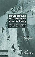 Download this eBook DEUX SIÈCLES D'ALPINISMES EUROPÉENS