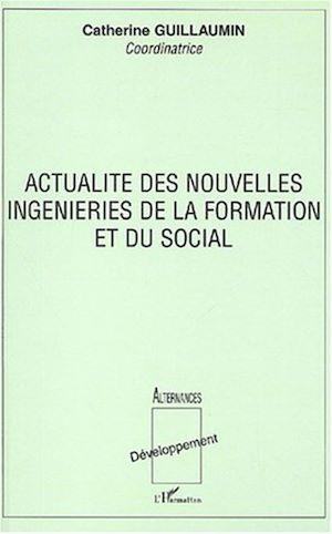 Téléchargez le livre :  ACTUALITÉ DES NOUVELLES INGENIERIES DE LA FORMATION ET DU SOCIAL