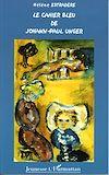 Télécharger le livre :  Le cahier bleu de Johann-Paul Unger