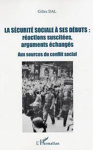 Téléchargez le livre :  La sécurité sociale à ses débuts : réactions suscitées, arguments échangés