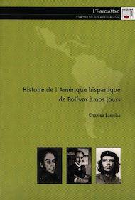 Téléchargez le livre :  Histoire de l'Amérique hispanique de Bolivar à nos jours