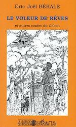 Téléchargez le livre :  Le voleur de rêves et autres contes du Gabon