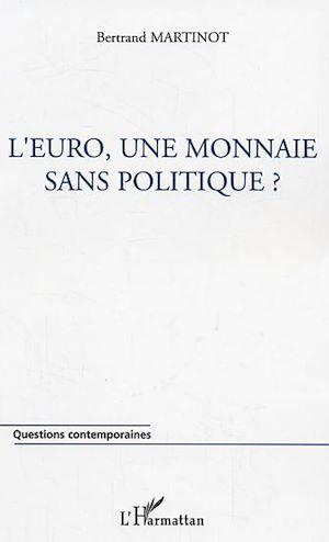 Téléchargez le livre :  L'euro, une monnaie sans politique ?