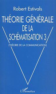 Téléchargez le livre :  Théorie générale de la schématisation 3