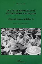 Téléchargez le livre :  Les Rites protestants en Polynésie française