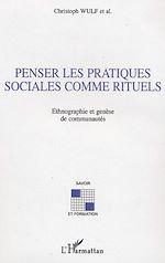 Téléchargez le livre :  Penser les pratiques sociales comme rituels