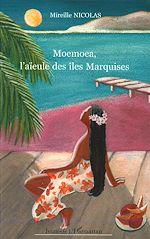 Téléchargez le livre :  Moemoea, l'aïeule des îles Marquises