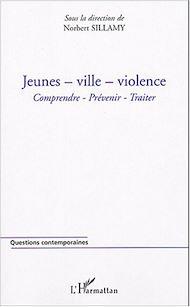 Téléchargez le livre :  Jeunes - ville - violence