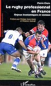 Télécharger le livre :  Le rugby professionnel en France