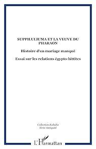 Téléchargez le livre :  Suppiluliuma et la veuve du pharaon