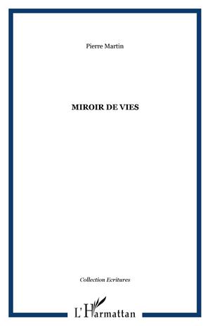 Téléchargez le livre :  Miroir de Vies