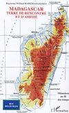 Télécharger le livre :  Madagascar, terre de rencontre et d'amitié
