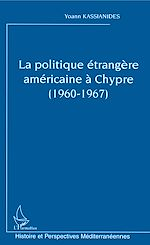 Download this eBook La politique étrangère américaine à Chypre (1960-1967)
