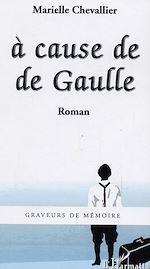 Téléchargez le livre :  A cause de De Gaulle
