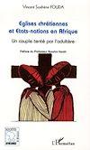 Télécharger le livre :  Eglises chrétiennes et Etats-Nations en Afrique
