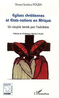 Téléchargez le livre :  Eglises chrétiennes et Etats-Nations en Afrique