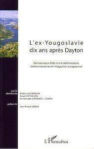 Téléchargez le livre :  L'ex-Yougoslavie dix ans après Dayton