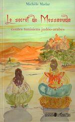Download this eBook Le secret de Messaouda