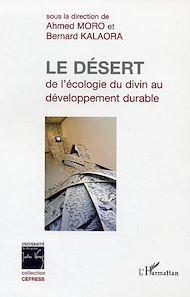 Téléchargez le livre :  Le désert : de l'écologie du divin au développement durable
