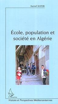 Téléchargez le livre :  Ecole, population et société en Algérie