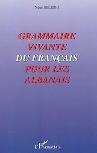 Téléchargez le livre :  Grammaire vivante du français pour les albanais