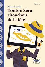 Télécharger cet ebook : Tonton Zéro chouchou de la télé
