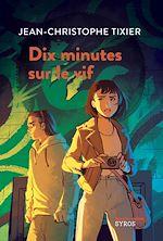 Download this eBook Dix minutes sur le vif