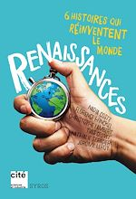 Download this eBook Renaissances : 6 histoires qui réinventent le monde