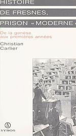 Téléchargez le livre :  Histoire de Fresnes, prison moderne