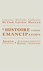 Téléchargez le livre :  L'Histoire comme émancipation