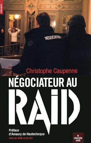 Téléchargez le livre :  Négociateur au Raid