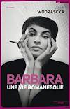 Télécharger le livre :  Barbara, une vie romanesque