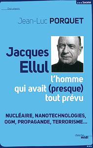 Téléchargez le livre :  Jacques Ellul, l'homme qui avait presque tout prévu
