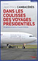 Télécharger cet ebook : Dans les coulisses des voyages présidentiels