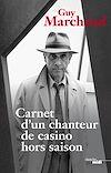 Télécharger le livre :  Carnets d'un chanteur de casino hors saison